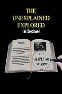 The Unexplained Explored